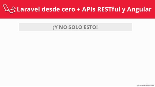 Curso de Laravel desde cero + APIs RESTful y webs Angular