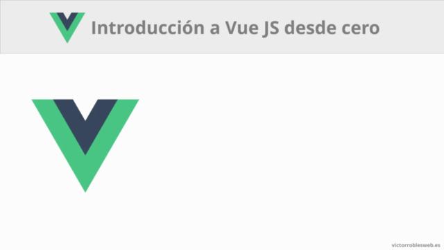 Vue.js - Curso básico de introducción y primeros pasos