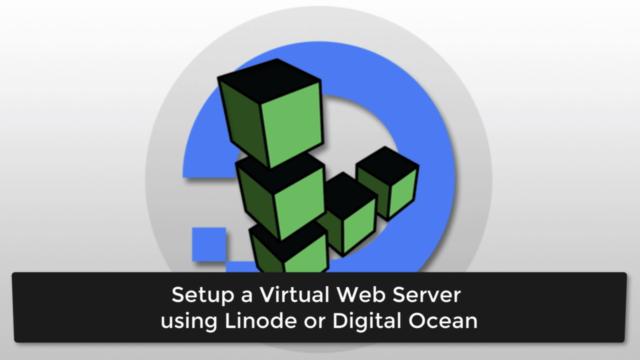 Setup a Virtual Web Server using Linode or Digital Ocean