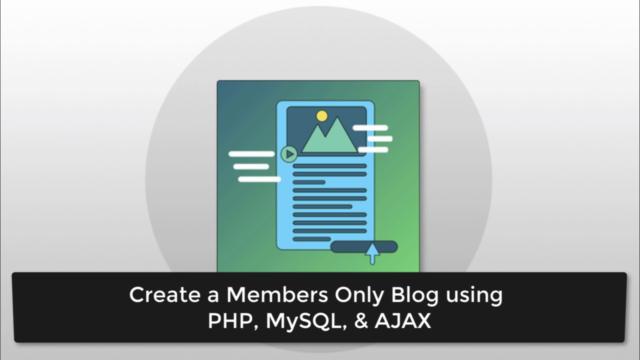 Create a Members Only Blog using PHP, MySQL, & AJAX