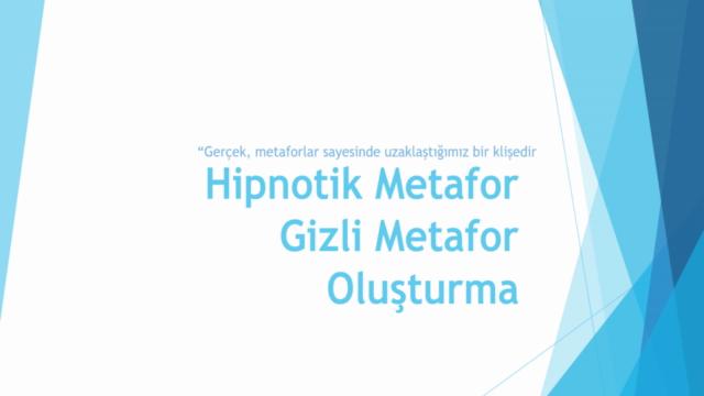 Hipnotik Metafor ve Metafor Oluşturma