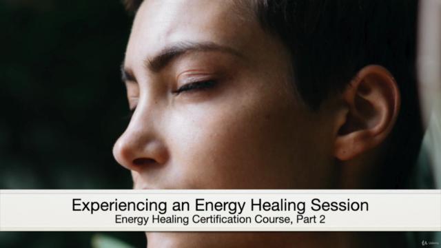 Energy Healing Certification Course, Part 2 (Techniques)