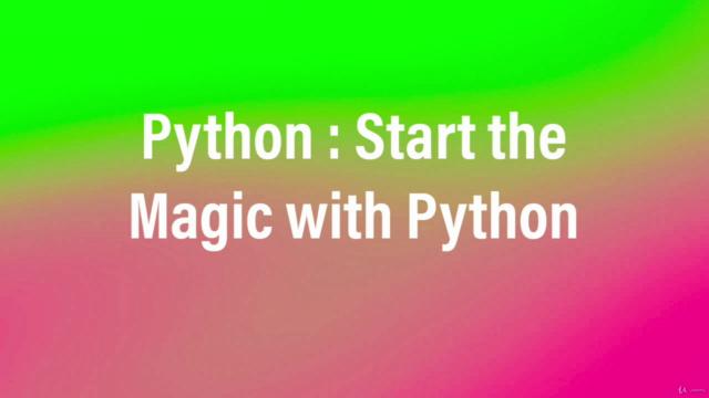 Python : Start the Magic with Python