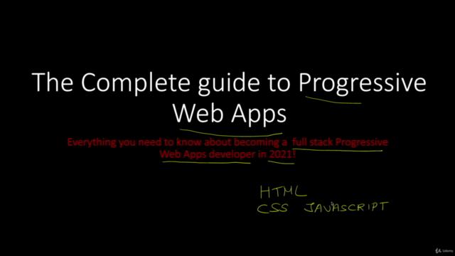 Progressive Web Apps - Beginner to Expert - 2021