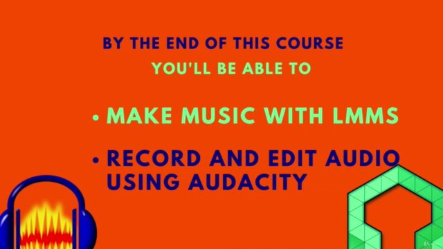 Audacity + LMMS (2 Courses in 1) : Beginner to Advance