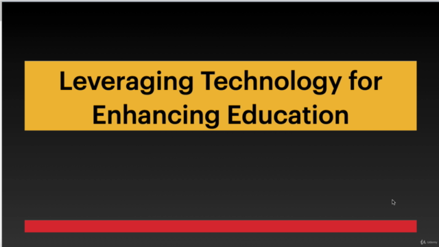 Leveraging Technology for Enhancing Education